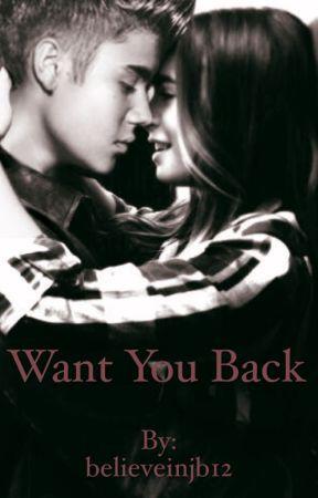 Want you back (Justin Bieber FF) by believeinjb12