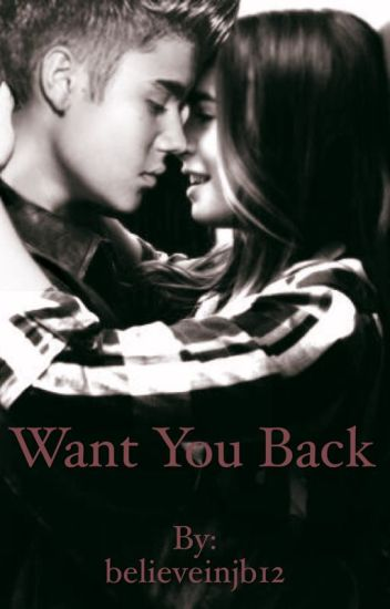 Want you back (Justin Bieber FF)