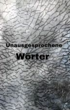 Unausgesprochene Wörter by Agapi2401