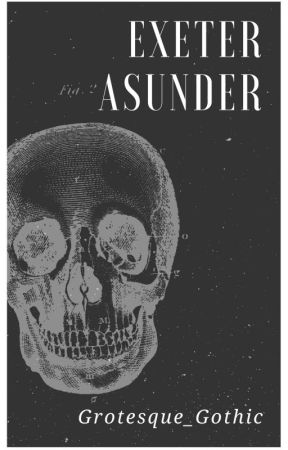 Exeter  Asunder by GrotesqueGothic