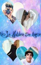 No Le Hablen De Amor (Jos Canela & Alan Navarro) by NataliaCareaga28
