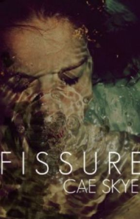 Fissure by vintagebloom