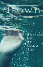 Drown // z.m by Mrs_JackFrost