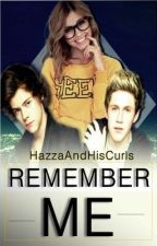 Remember me - (Harry Styles & Niall Horan FF ) by HazzaAndHisCurls