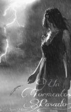 ¡Un tormentoso pasado! by SinairiEiram