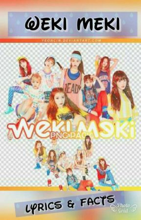 Weki Meki Lyrics&Facts by FranzineTumanlao