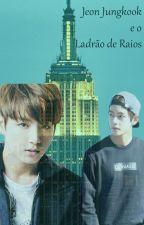 Jeon Jungkook e o Ladrão de raios by Jak_Taekook