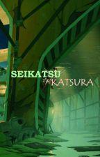 SEIKATSU KATSURA by Xefish