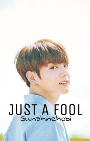 Just A Fool || JUNGKOOK - Thirteen ~ Elegant - Wattpad
