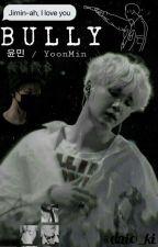Bullying ( YoonMin ) by Hallucineon1230