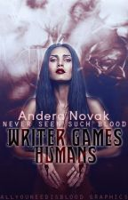 Writer Games: Humans (FULL) by AnderaGNovak