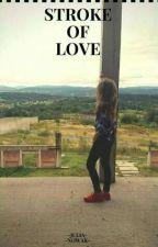 Stroke of Love | Ekipa Rozpierdolu | by _Bladeuszowa_
