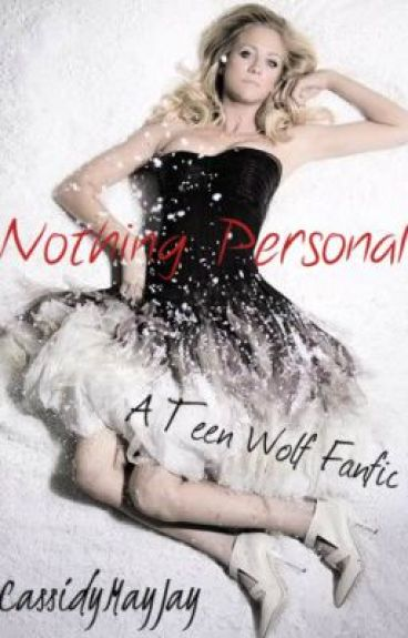Nothing Personal [Teen Wolf (TV) Fanfic] by Cassidymayjay