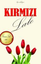 KIRMIZI LALE (Tamamlandı) by cokdeger