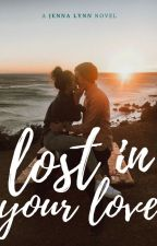 Lost In Your Love by anotherteenxo