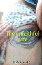 The unfaithful wife by lindalimon12
