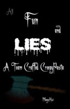 All Fun And Lies - A Team Crafted Creepypasta by MangoKiwi