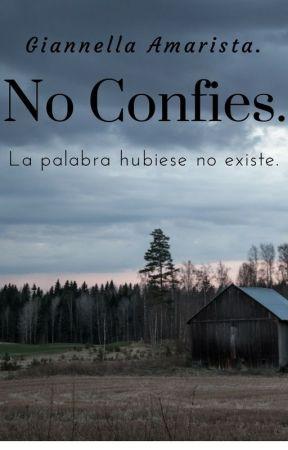 No Confíes. by feelingsworn