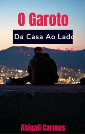 O Garoto Da Casa Ao Lado   by AbbyCarmos
