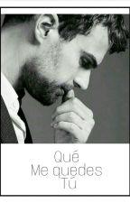 Que me quedes tu by ElviaSegura
