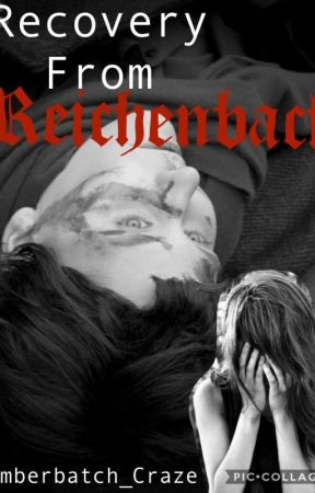 Recovery from Reichenbach (Sherlock X Reader) by Cumberbatch_Craze