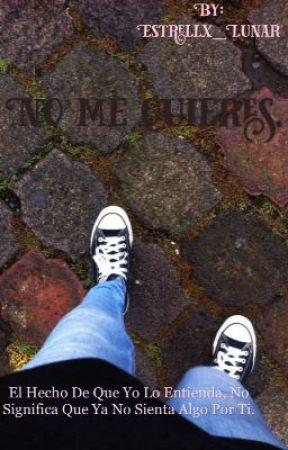 No me quieres  by Estrellx_Lunar