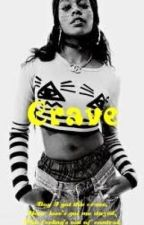 Crave (Urban 90's Romance) by Yamaudi_Andrea