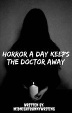 Horror A Day Creeps The Doctor Away by Library_Panda