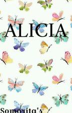 Alicia (LIBRO COMPLETO)  by Somorita