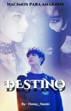 DESTINO (Jungkook y tú) by Honey_Naomi