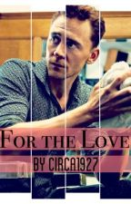 For the Love (a Tom Hiddleston fanfic) by circa1927