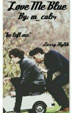 Love me blue [Zarry] by m_cal14