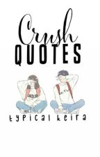 Crush Quotes by TypicalKeira