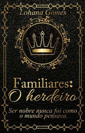 Familiares - O Herdeiro by LohanaGomes
