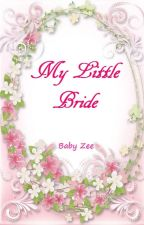 My Little Bride (SLOW UPDATE) by MyBabyZee