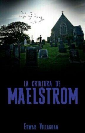 La Criatura de Maelstrom by EEVV96
