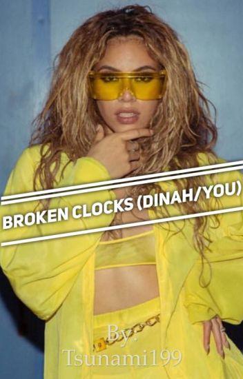 Broken Clocks (Dinah/You)