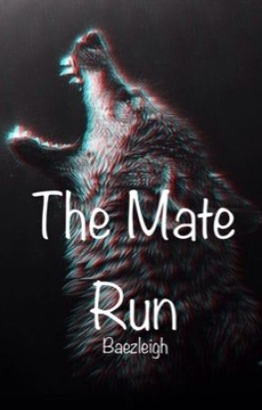 The Mate Run by baezleigh