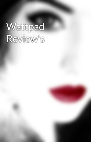 Wattpad Review's by SheriDawson
