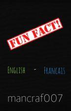 Fun Facts !                                                             [EN-FR] by mancraf007