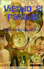 Viendo el Pasado by Josefarojas2004