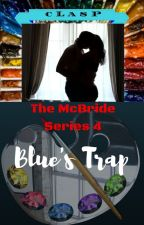The McBride Series 4 : Blue's Trap (18+) by cLasPakaclaire