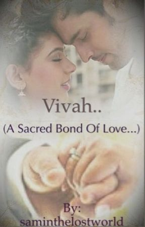 VIVAH...(A SACRED BOND OF LOVE...) by saminthelostworld