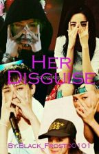Her Disguise (Daragon Fanfic) by Black_Frost00101