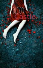 Blood Castle by DarkGreyRoses