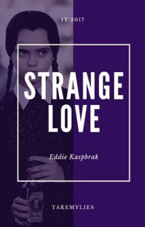 STRANGE LOVE ► EDDIE KASPBRAK by takemylies