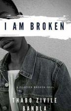 I am Broken Vol 1 : A Forever Broken Soul . by teeebone