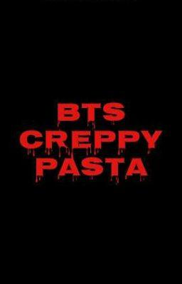 BTS CREEPYPASTA_Những câu chuyện kinh dị của BTS