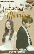 Controversial Marriage by yeyeinnie