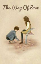 The Way of Love by Panci_Kreditan